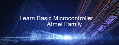 Learn Basic Microcontroller Atmel Family