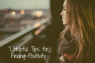 7 helpful tips for finding positivity