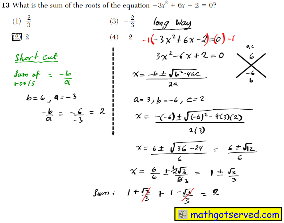NYS Regents 2016 January algebra 2 Solutions 13 What is the sum of the roots of the equation 3x2   6x  2  0? computations. (1) 2 __ 3 (3)  2 __ 3 (2) 2 (4) 2