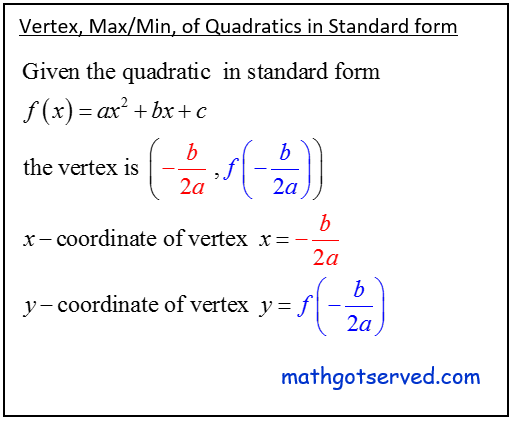 Algebra I common core regents How to find the vertex of a quadratic in standard form ax^2+bx+c=0 x=-b/2a y=f(-b/2a)  coordinates of the vertex