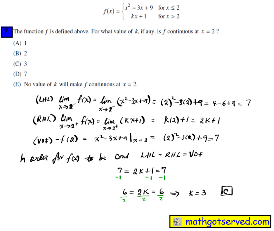 f(x)= x^2-3x+9 kx+1 the function f is defined above. For what value of k if any  is f continuous at x=2 A 1 B 2 C  3D 7 E No value of k will make f continuous at x=2 lim x 0 2x^6+6x^3 4x^5+3x^3 4x^5+3x^3  0 1/2/1/2/ nonexitstent