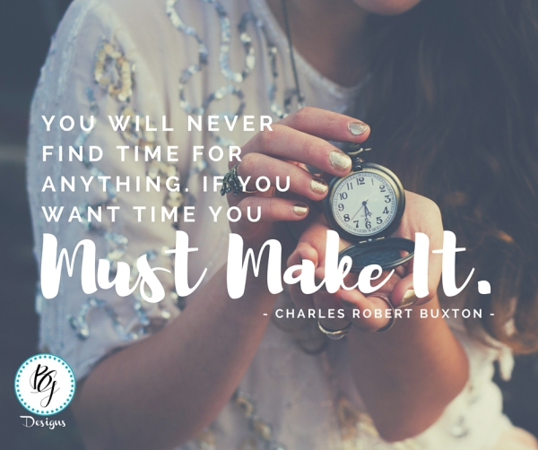 If you want time you must make it.