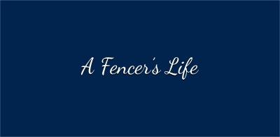 A Fencer's Life