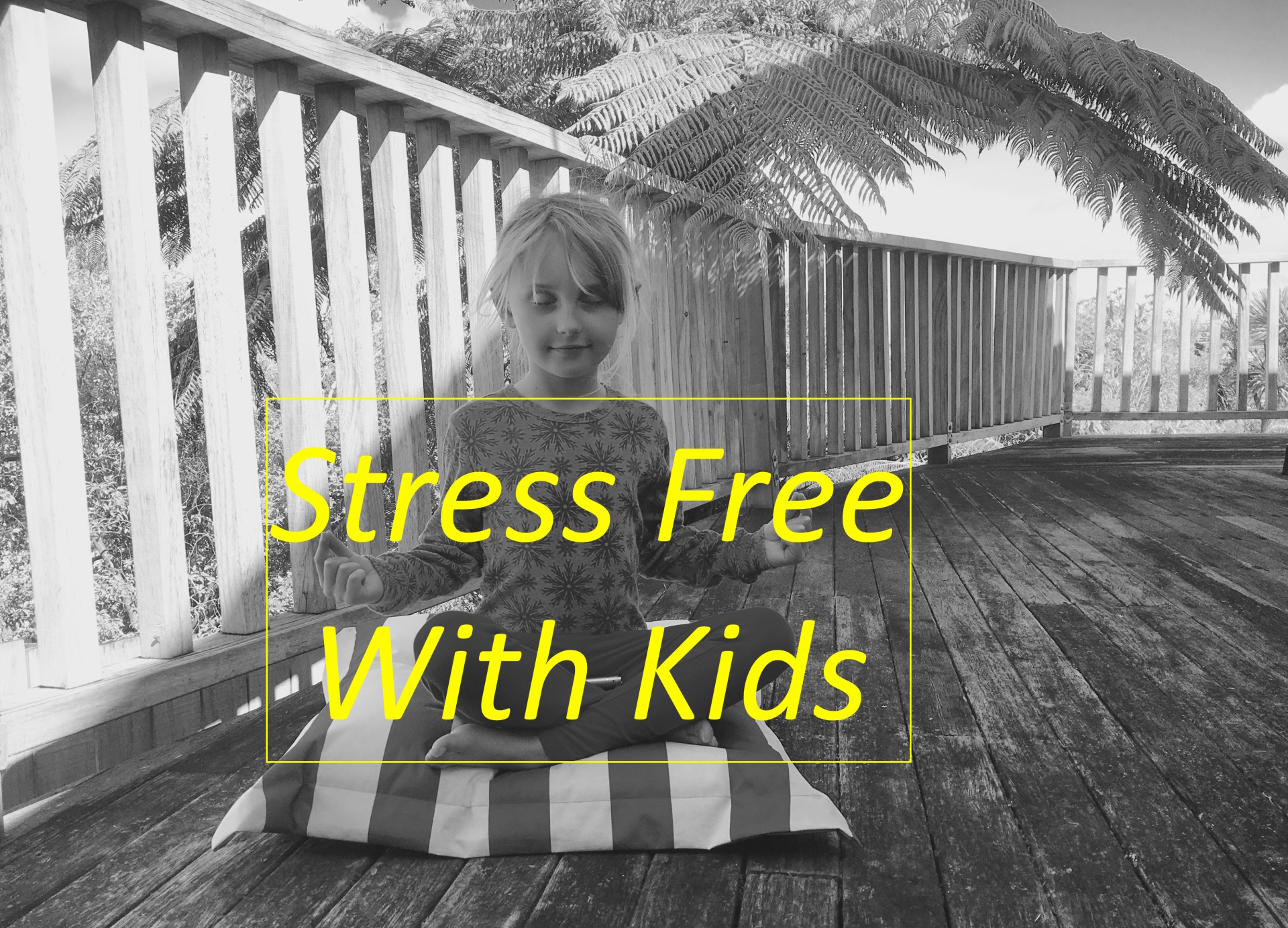 Stress Free with Kids