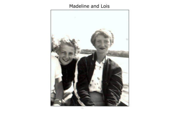 Madeline and Lois