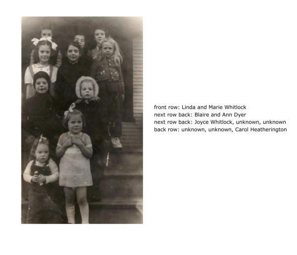 front row: Linda and Marie Whitlock next row back: Blaire and Ann Dyer next row back: Joyce Whitlock, unknown, unknown back row: unknown, unknown, Carol Heatherington