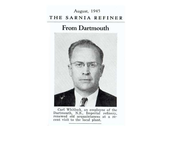 The Sarnia Refiner August 1945 - Carl Whitlock, an employee of the Dartmouth, N.S., Imperial refinery, renewed old acquaintances at a recent visit to the local plant. (where he once worked)