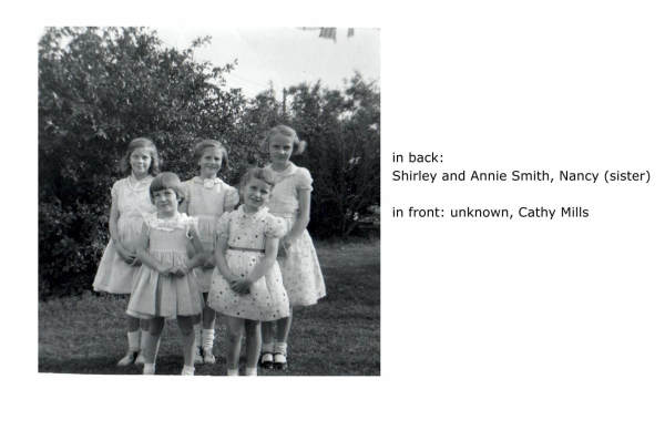 in back: Shirley and Annie Smith, Nancy (sister) in front: unknown, Cathy Mills
