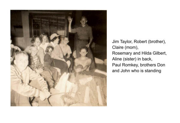front to back: Jim Taylor, Robert (brother), Claire (mom), Rosemany and Hilda Gilbert, Aline (sister) in back, Paul Romkey, brothers Don and John who is standing