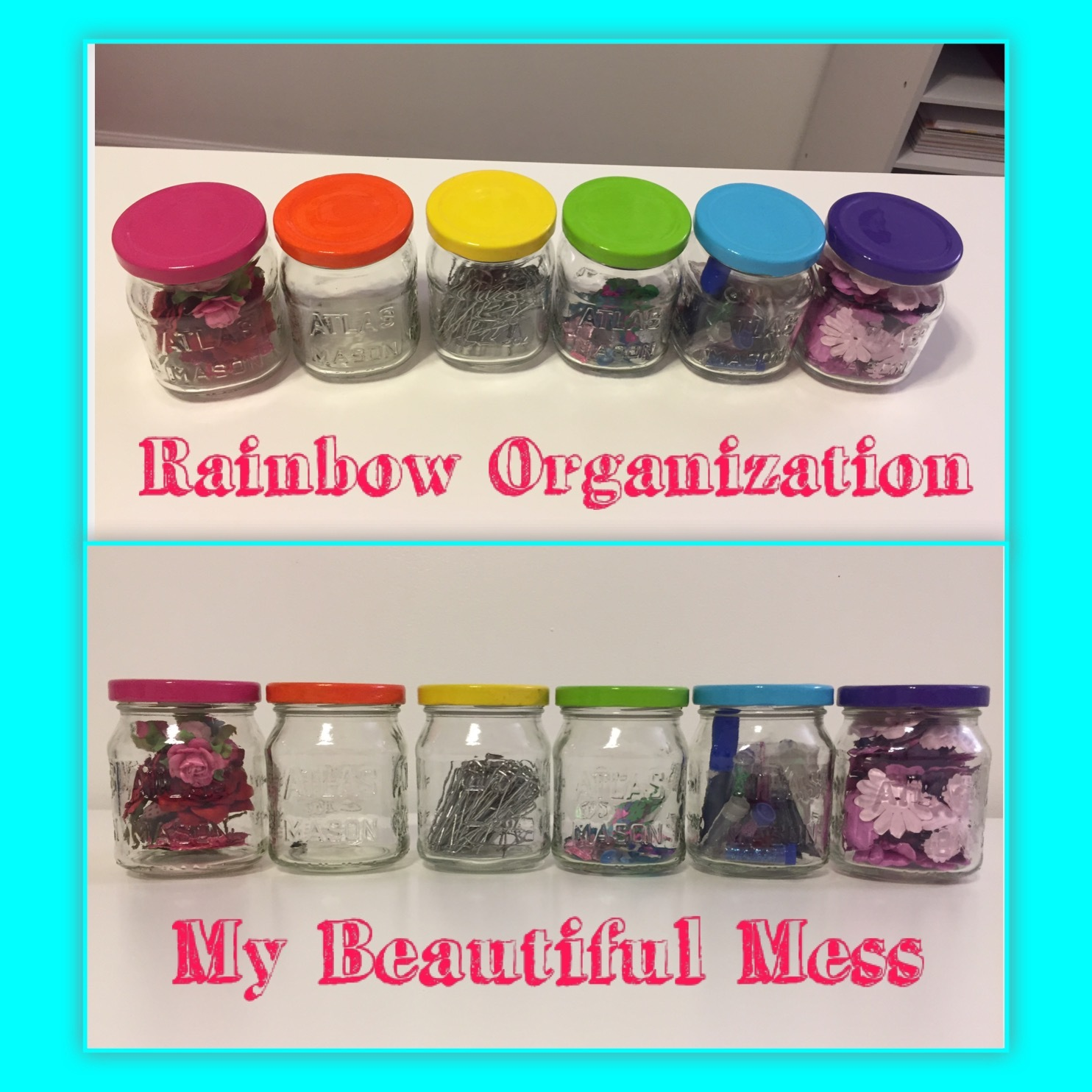 My Beautiful Mess - Rainbow Organization with Colored Jar Lids