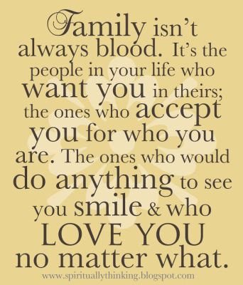 Family is not Always Blood Related!