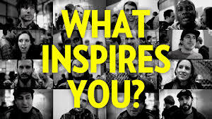 What Inspires You?!