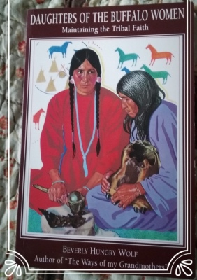 Daughters of the Buffalo Women Maintaining the Tribal Faith by Beverly Hungry Wolf