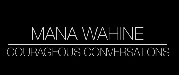 Courageous Conversations: Mana Wahine