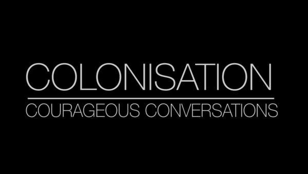 Courageous Conversations: Colonisation