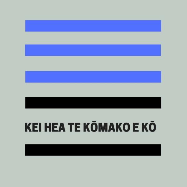 Kei hea te kōmako e kō 2017