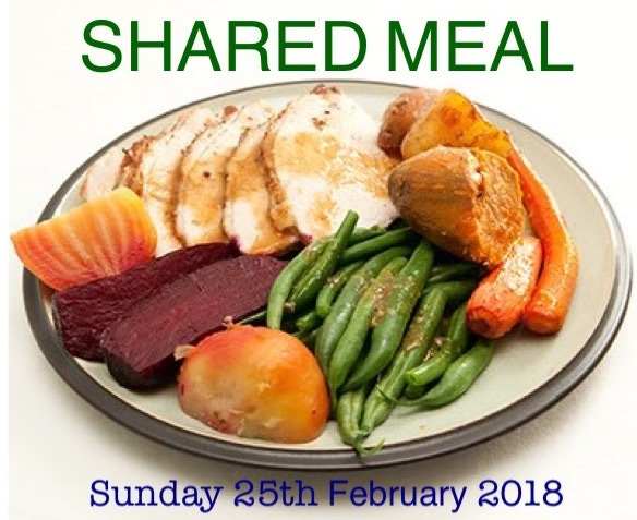 Sunday 25th February 2018 - Shared Meal