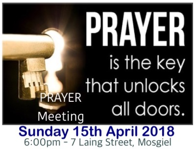 Sunday 15th April 2018 - 6:00pm Prayer Meeting