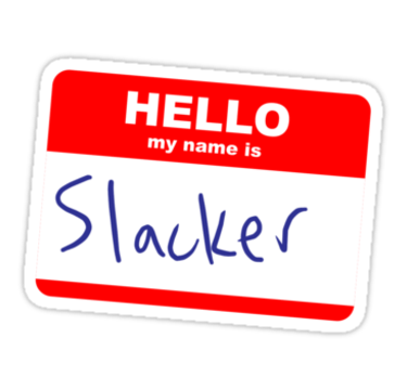 Why You Want to be a Slacker