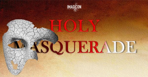 HOLY MASQUERADE