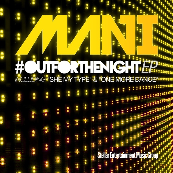 MANI 'Out For The Night' EP