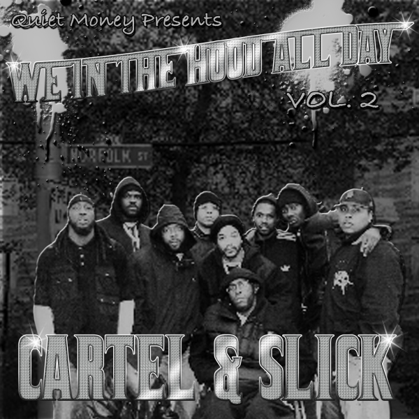 Quiet Money ENT's Cartel & Slick