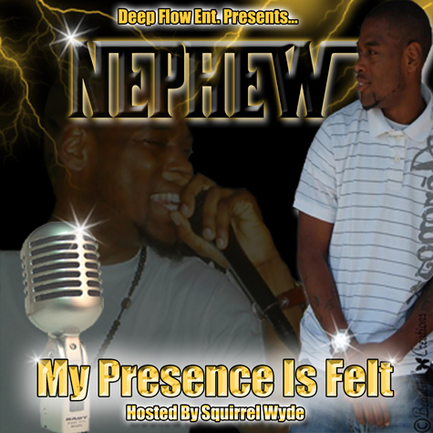 Nephew 'My Presence is felt'