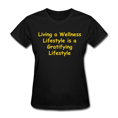 Women's In Motion Collection Living a Wellness Lifestyle is a Gratifying Lifestyle (Black)