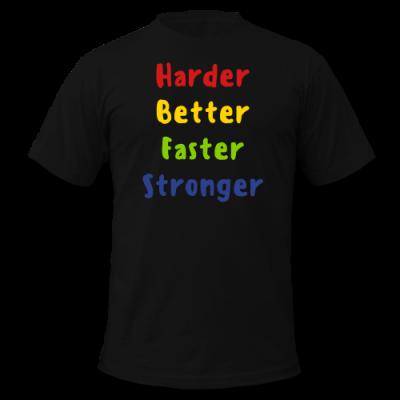 Harder, Better, Faster, Stronger Men's T-Shirt by American Apparel
