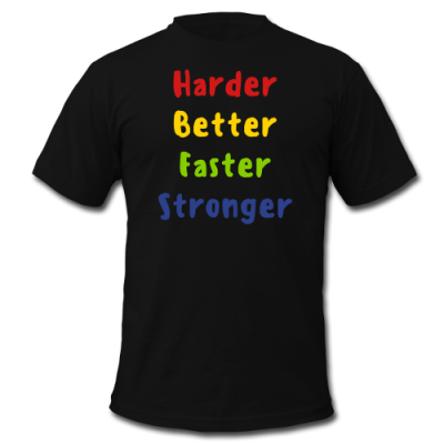Harder, Better, Faster, Stronger Men's T-Shirt by American Apparel