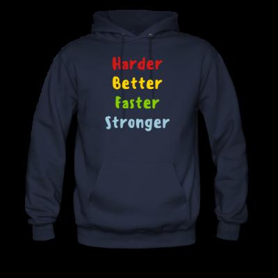 Harder, Better, Faster, Stronger Men's Hoodie