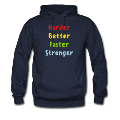 Harder, Better, Faster, Stronger Men's Hoodie