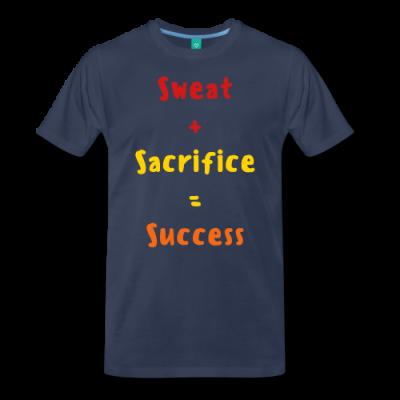Sweat + Sacrifice = Success Men's Premium T-Shirt