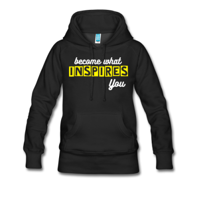 Women's Premium Hoodie Become What Inspires You
