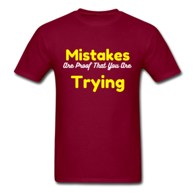 Men's T-Shirt Mistakes are Proof that you are trying