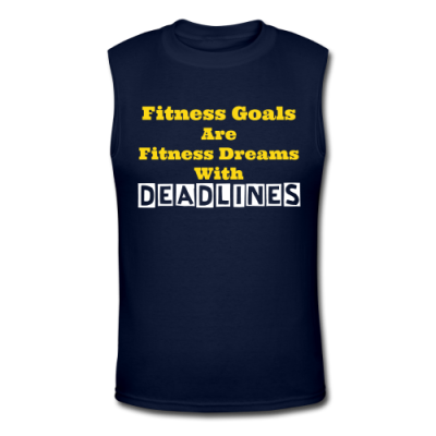 Fitness Goals - Deadlines Muscle T-Shirt