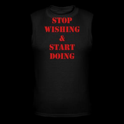 Stop Wishing & Start Doing!