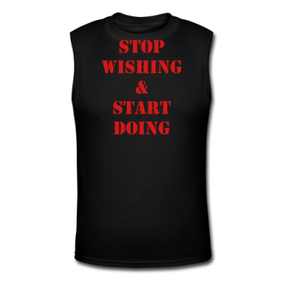 Stop Wishing & Start Doing!