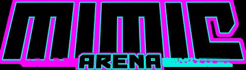 Mimic Arena
