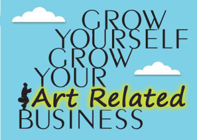 Grow Yourself, Grow Your Art Related Business ~ Call 4 Artists in the California Art Experience