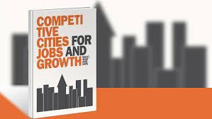 Ciudades Competitivas: El poder del gobierno local y de las coaliciones para el crecimiento y empleo