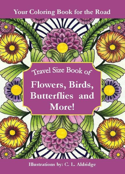 Flowers, Birds, Butterflies and More!: A Travel Size Book