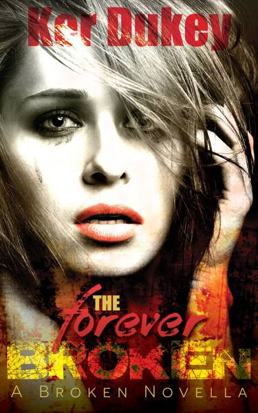 The Forever Broken (The Broken Series, Novella. Book 4)