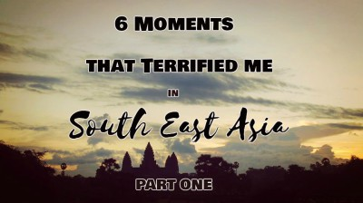 6 Moments that Terrified Me in Asia (part one)