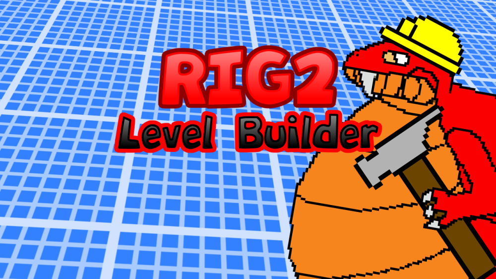 RIG2 Level Builder is now available!