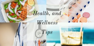 Health, and Wellness Tips