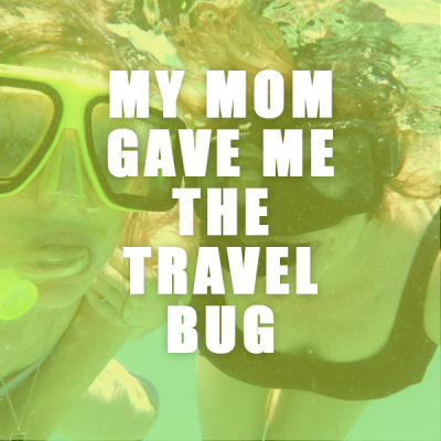 Values I Learned from Traveling with My Mom