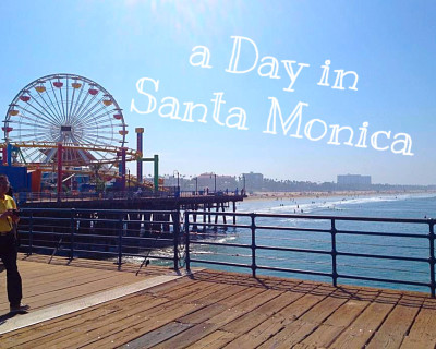 A Day In Santa Monica