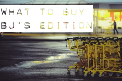 What to Buy: BJ's Edition