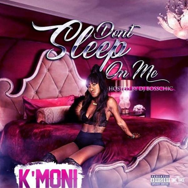 K'MONI DROPS | DON'T SLEEP ON ME